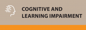 Cognitive and learning impairment